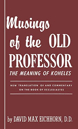 Musings of the Old Professor (9780824604790) by David Max Eichhorn
