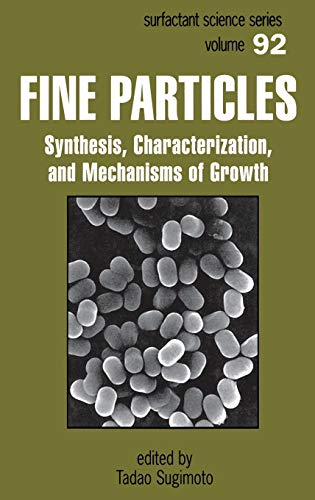 Fine Particles: Synthesis, Characterization and Mechanisms of Growth (Hardback)