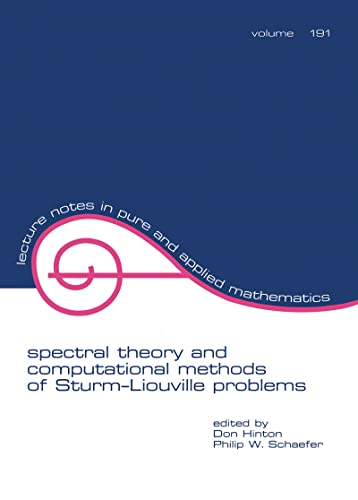 Spectral Theory and Computational Methods of Sturm-Liouville Problems: Hinton, Don