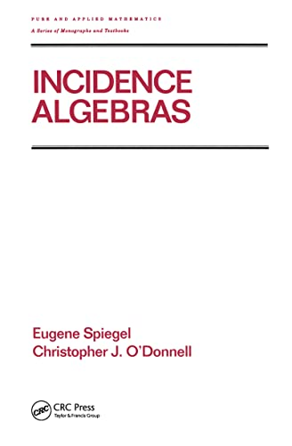 9780824700362: Incidence Algebras (Chapman & Hall/CRC Pure and Applied Mathematics)