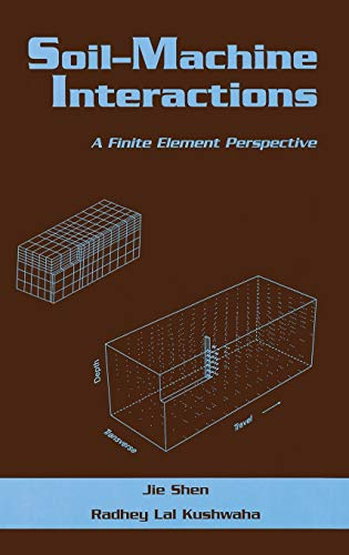 9780824700812: Soil-Machine Interactions: A Finite Element Perspective (Books in Soils, Plants, and the Environment)