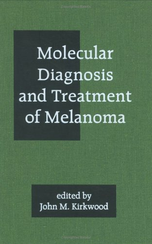 9780824701024: Molecular Diagnosis and Treatment of Melanoma