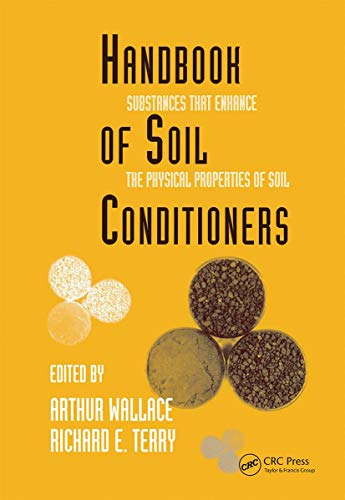 9780824701178: Handbook of Soil Conditioners: Substances That Enhance the Physical Properties of Soil: Substances That Enhance the Physical Properties of Soil (Books in Soils, Plants, and the Environment)