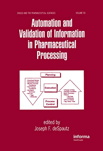 9780824701192: Automation and Validation of Information in Pharmaceutical Processing (Drugs and the Pharmaceutical Sciences)