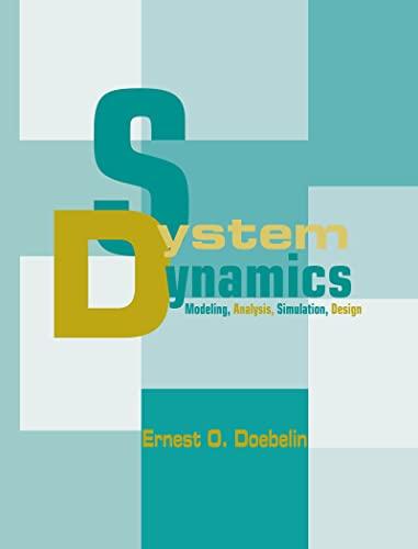 System Dynamics: Modeling, Analysis, Simulation, Design: Doebelin, Ernest