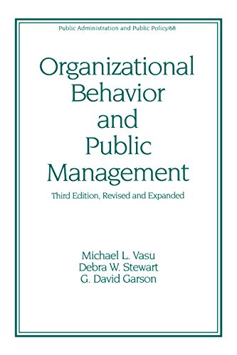 9780824701352: Organizational Behavior and Public Management, Third Edition, Revised and Expanded (Public Administration and Public Policy)