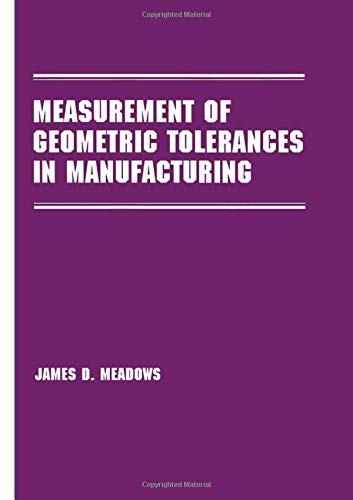9780824701635: Measurement of Geometric Tolerances in Manufacturing (Manufacturing Engineering and Materials Processing)