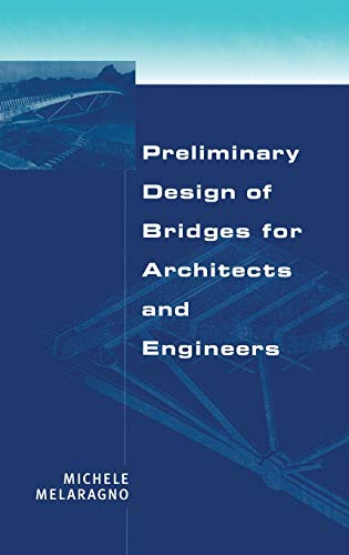 9780824701840: Preliminary Design of Bridges for Architects and Engineers (Civil and Environmental Engineering)