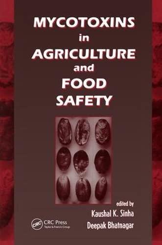 Mycotoxins in Agriculture and Food Safety (Books: Bhatnagar, Deepak, Shinha,