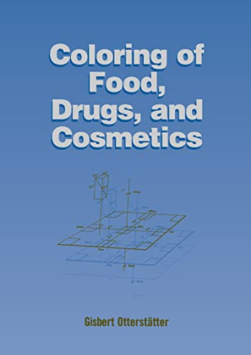 9780824702151: Coloring of Food, Drugs, and Cosmetics (Food Science and Technology)