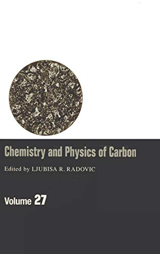 9780824702465: Chemistry & Physics of Carbon: Volume 27: A Series of Advances: v. 27 (Chemistry and Physics of Carbon)