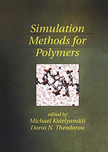 Simulation Methods for Polymers: Kotelyanskii, Michael