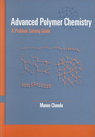 9780824702571: Advanced Polymer Chemistry