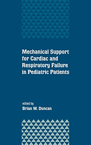 9780824702755: Mechanical Support for Cardiac and Respiratory Failure in Pediatric Patients