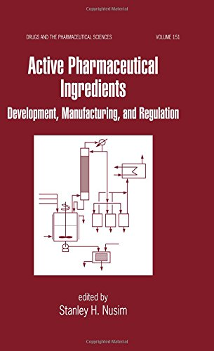 9780824702939: Active Pharmaceutical Ingredients: Development, Manufacturing, and Regulation (Drugs and the Pharmaceutical Sciences)