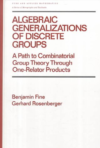 Algebraic generalizations of discrete groups : a path to combinatorial group theory through ...