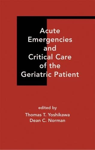 9780824703455: Acute Emergencies and Critical Care of the Geriatric Patient