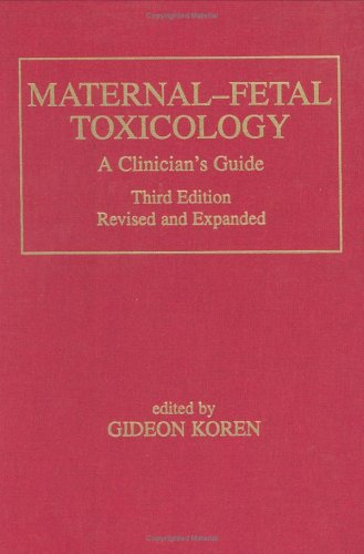 9780824703783: Maternal-Fetal Toxicology: A Clinician's Guide (Medical Toxicology)