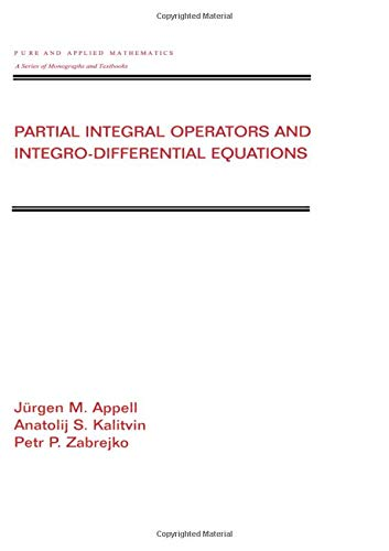 9780824703967: Partial Integral Operators and Integro-Differential Equations: Pure and Applied Mathematics (Chapman & Hall/CRC Pure and Applied Mathematics)