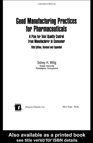 9780824704254: Good Manufacturing Practices for Pharmaceuticals: A Plan for Total Quality Control from Manufacturer to Consumer: Fifth Edition, (Drugs and the Pharmaceutical Sciences)