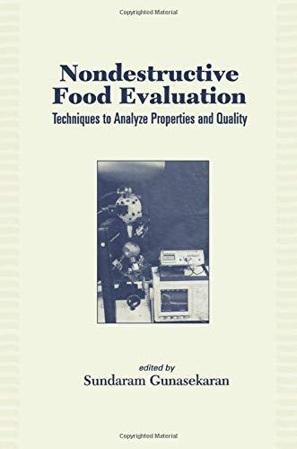 Nondestructive Food Evaluation: Techniques to Analyze Properties: Gunasekaran, Sundaram