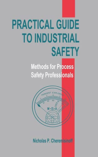9780824704766: Practical Guide to Industrial Safety: Methods for Process Safety Professionals
