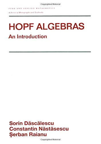 9780824704810: Hopf Algebra: An Introduction (Chapman & Hall/CRC Pure and Applied Mathematics)