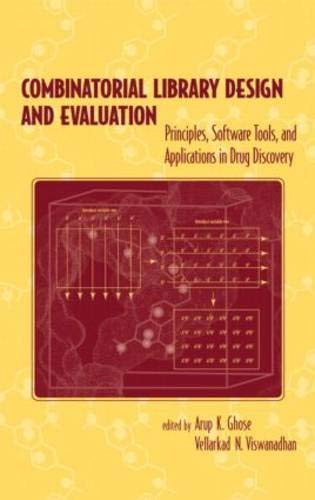 Combinatorial Library Design and Evaluation: Principles, Software, Tools, and Applications in Drug ...