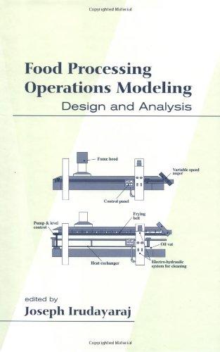 Food Processing Operations Modeling: Design and Analysis: Joseph M. Irudayaraj