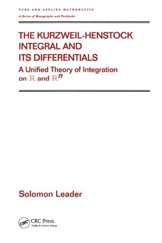 9780824705350: The Kurzweil-Henstock Integral and Its Differential: A Unified Theory of Integration on R and Rn