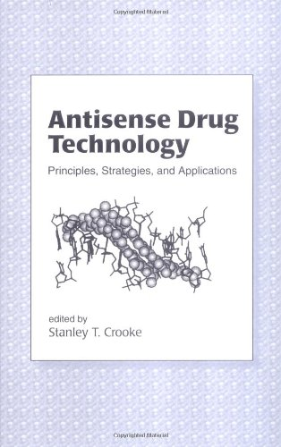 9780824705664: Antisense Drug Technology: Principles: Strategies, and Applications