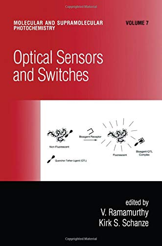 Optical Sensors and Switches (Molecular and Supramolecular: Ramamurthy and Schanze