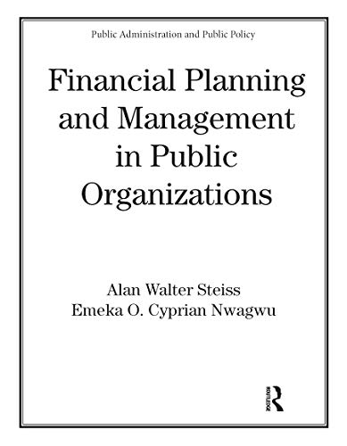 Financial Planning and Management in Public Organizations: Alan W. Steiss