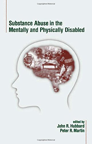 Substance Abuse in the Mentally and Physically Disabled (0824705874) by John R. Hubbard; Peter R. Martin