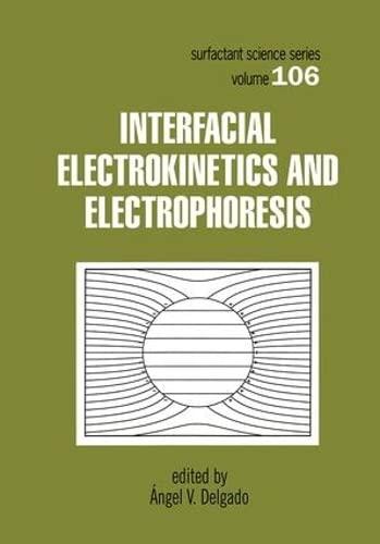9780824706036: Interfacial Electrokinetics and Electrophoresis (Surfactant Science)