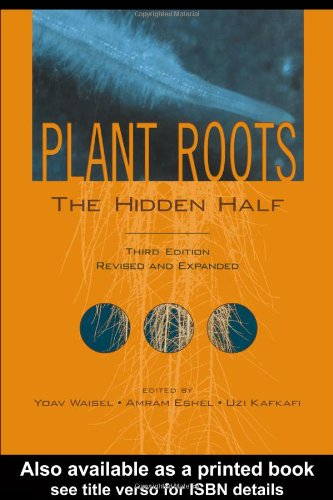 9780824706319: Plant Roots: The Hidden Half, Third Edition (Books in Soils, Plants & the Environment)