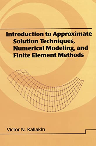 9780824706791: Introduction to Approximate Solution Techniques, Numerical Modeling, and Finite Element Methods (Civil and Environmental Engineering)