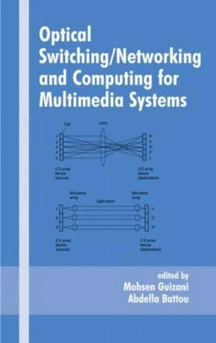 Optical Switching/Networking and Computing for Multimedia Systems: Guizani, Mohsen