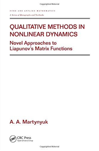 9780824707354: Qualitative Methods in Nonlinear Dynamics: Novel Approaches to Liapunov's Matrix Functions (Chapman & Hall/CRC Pure and Applied Mathematics)