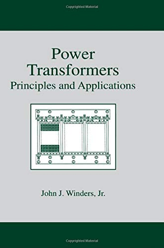 9780824707668: Power Transformers: Principles and Applications (Power Engineering (Willis))