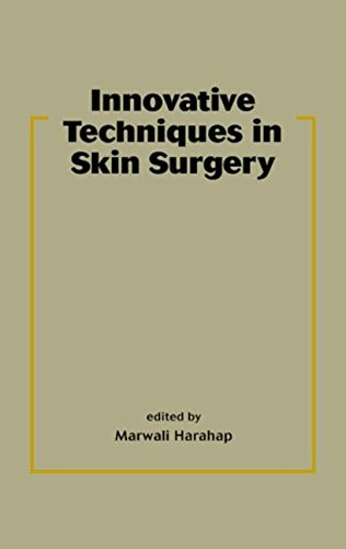 9780824707699: Innovative Techniques in Skin Surgery (Basic and Clinical Dermatology)