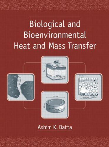 9780824707750: Biological and Bioenvironmental Heat and Mass Transfer (Food Science and Technology)