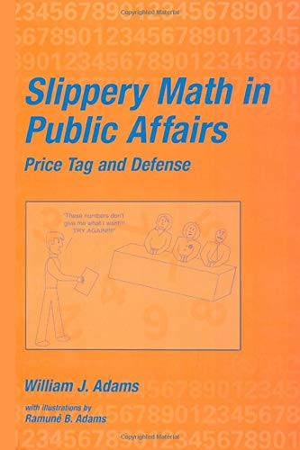 Slippery Math In Public Affairs: Price Tag And Defense (0824707907) by Adams, William J.