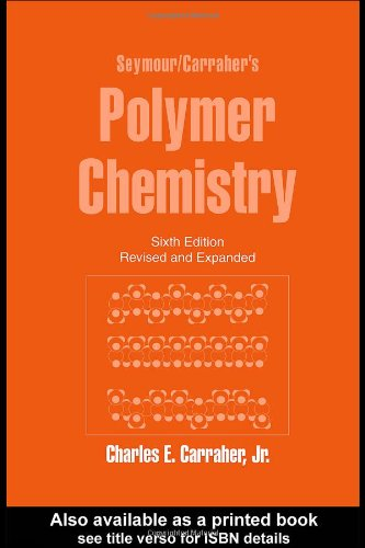 9780824708061: Seymour/Carraher's Polymer Chemistry: Sixth Edition (Undergraduate Chemistry: a Series of Textbooks)