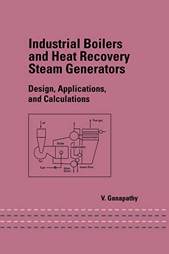 9780824708146: Industrial Boilers and Heat Recovery Steam Generators: Design, Applications, and Calculations (Mechanical Engineering)