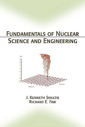 9780824708344: Fundamentals of Nuclear Science and Engineering