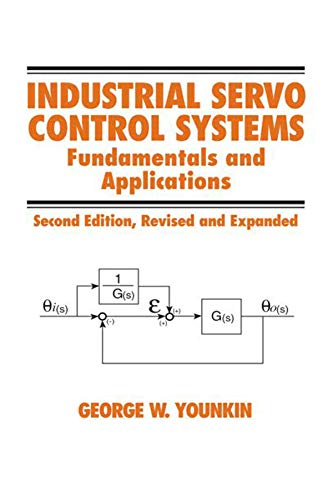 9780824708368: Industrial Servo Control Systems: Fundamentals And Applications, Revised And Expanded (Fluid Power and Control)