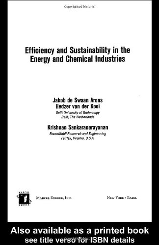 9780824708450: Efficiency and Sustainability in the Energy and Chemical Industries: Scientific Principles and Case Studies (Green Chemistry and Chemical Engineering)