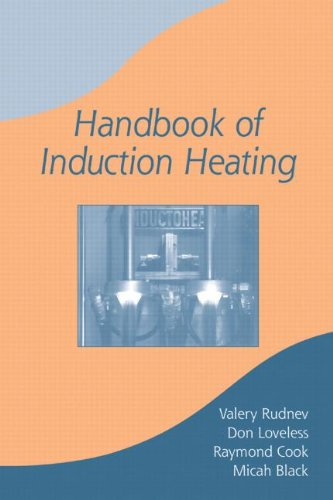 9780824708481: Handbook of Induction Heating (Manufacturing Engineering and Materials Processing)