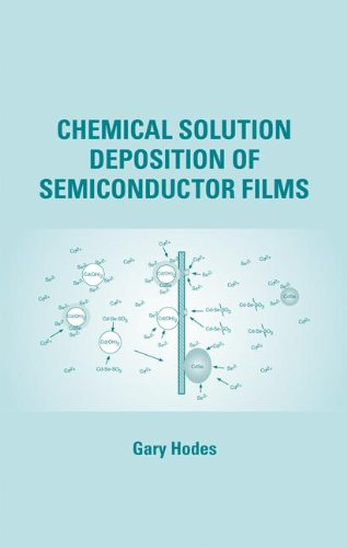 9780824708511: Chemical Solution Deposition Of Semiconductor Films (Food Science and Technology)